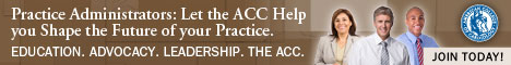 Practice Administrators: Let the ACC help you shape the future of your practice. Education, Advocacy, leadership. The ACC. Join Today!